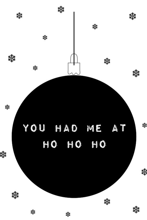 You had me at ho ho ho, Christmas quote, card