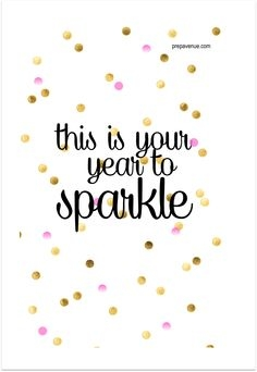 Happy New Year This is you year to sparkle