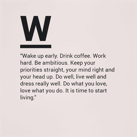 Wake up early, work hard