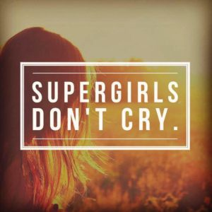 Supergirls don't cry