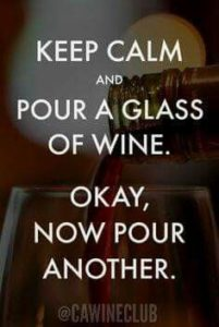Keep calm and pour a glass of wine