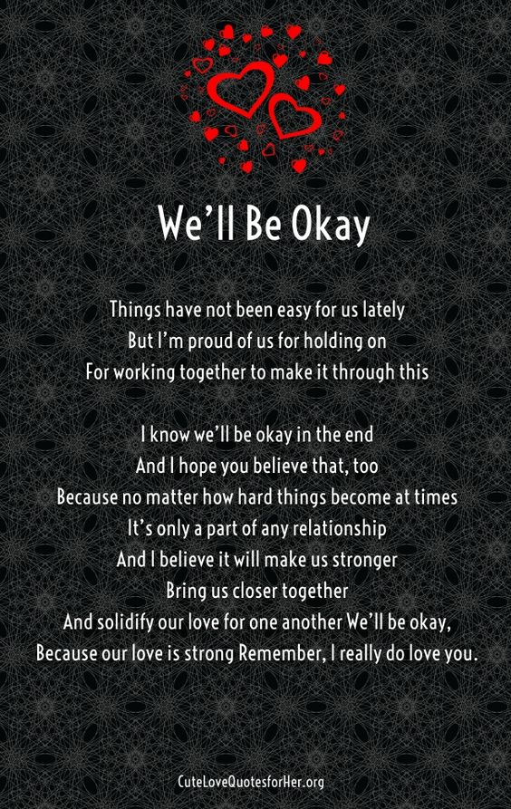 We'll be okay, love, true love, love you