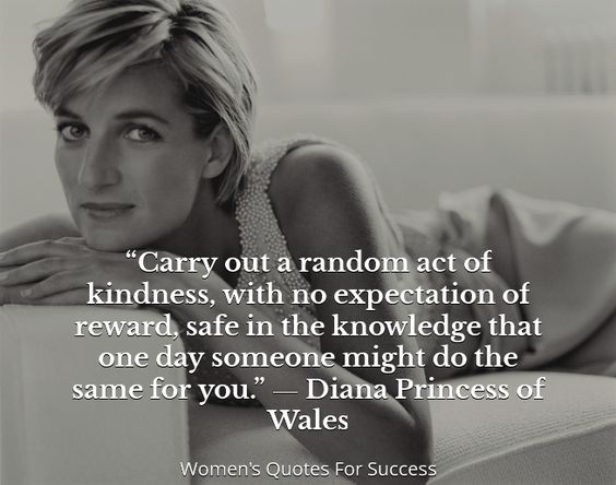 Carry out a random act of kindness, with no expectation of reward, safe in the knowledge that one day someone might do the same for you