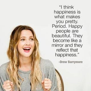 Happiness makes you pretty Drew Barrymore