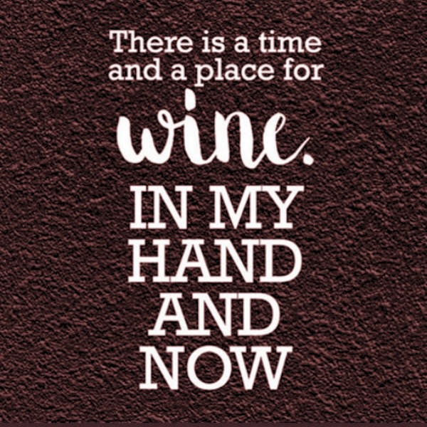 There is always time for wine