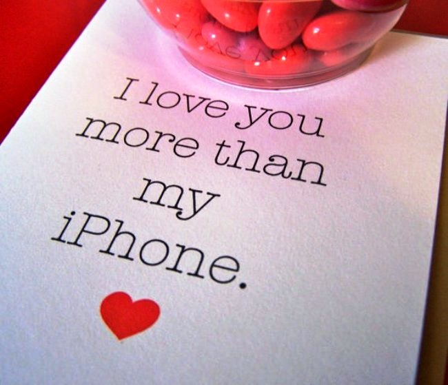 I love you more than my iPhone