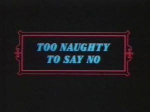 Too naughty to say no