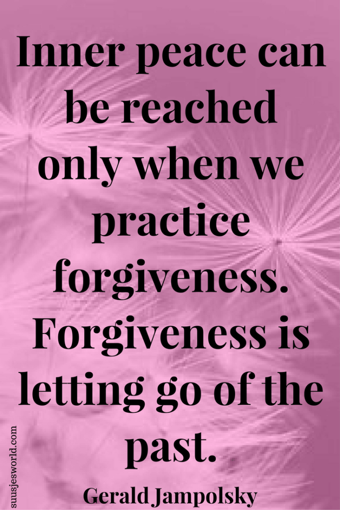 Inner peace can be reached only when we practice forgiveness. Forgiveness is letting go of the past. Gerald Jampolsky Quotes, pinterest, nederland, suusjesworld, life quotes