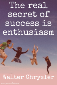 The real secret of success is enthusiasm. Walter Chrysler Quotes, pinterest, nederland, suusjesworld, life quotes