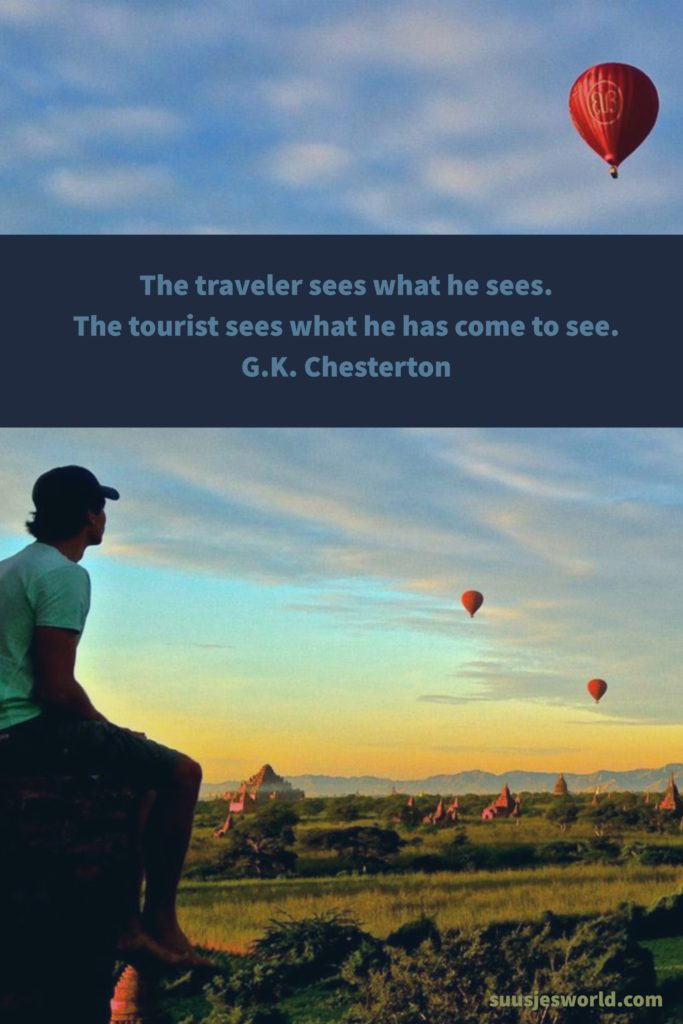 The traveler sees what he sees. The tourist sees what he has come to see. G.K. Chesterton Quotes, pinterest, travel, nederland, suusjesworld, life quotes