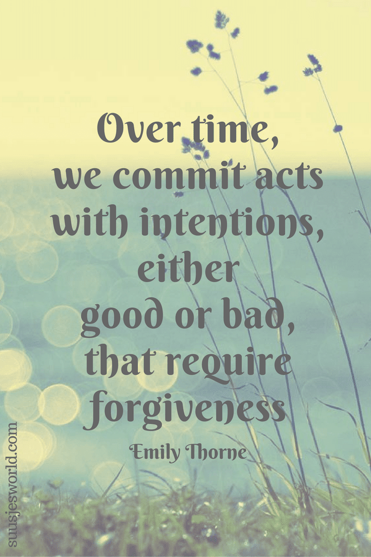 Over time, we commit acts with intentions, either good or bad, that require forgiveness. Emily Thorne Quotes, suusjesworld, life quotes