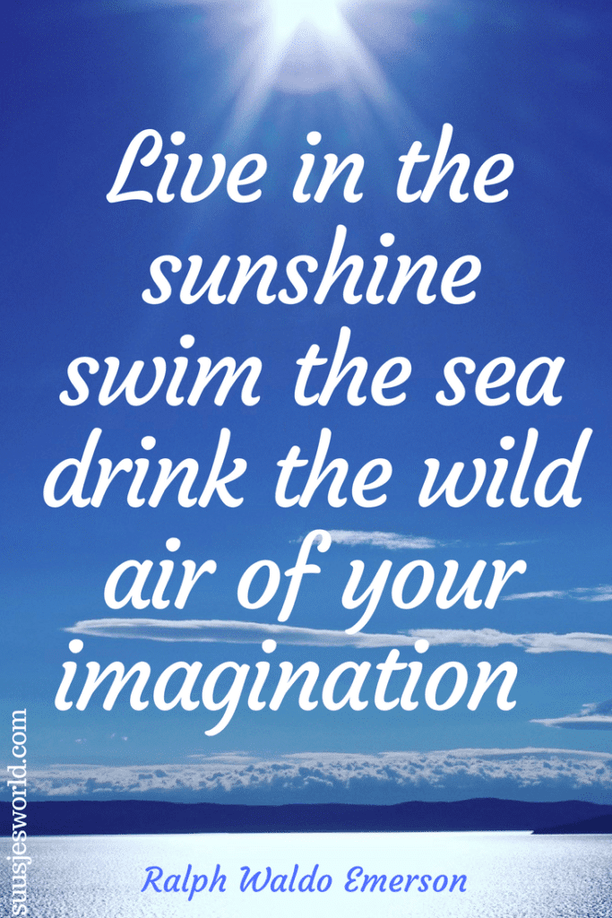 Live in the sunshine, swim the sea, drink the wild air of your imagination. Ralph Waldo Emerson Quotes, pinterest, nederland, suusjesworld, life quotes