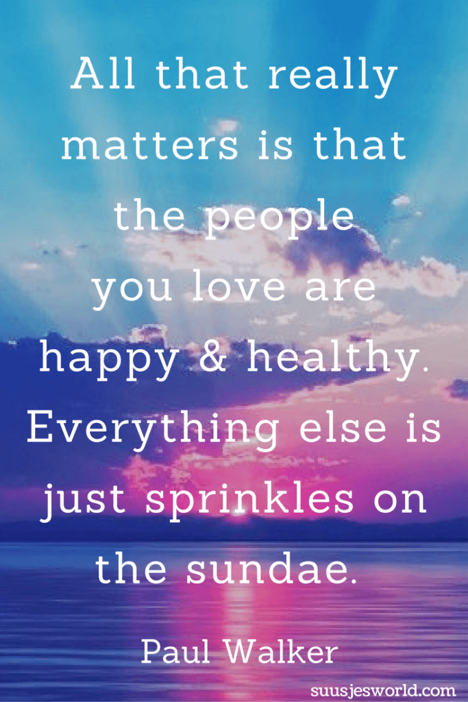 Lovely All That Really Matters Is That The People You Love Are Happy And Healthy.  Everything Else Is Just Sprinkles On The Sundae. Paul Walker Quotes,  Pinterest, ...